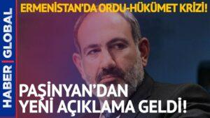 Ermenistan'da Ordu-Hükümet Krizi! Paşinyan'dan Yeni Açıklama!