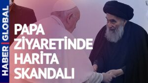 Papa'nın Irak Ziyaretinde Harita Skandalı!
