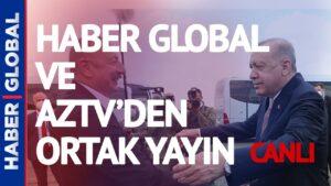 #CANLI Haber Global- AzTv Ortak Yayını